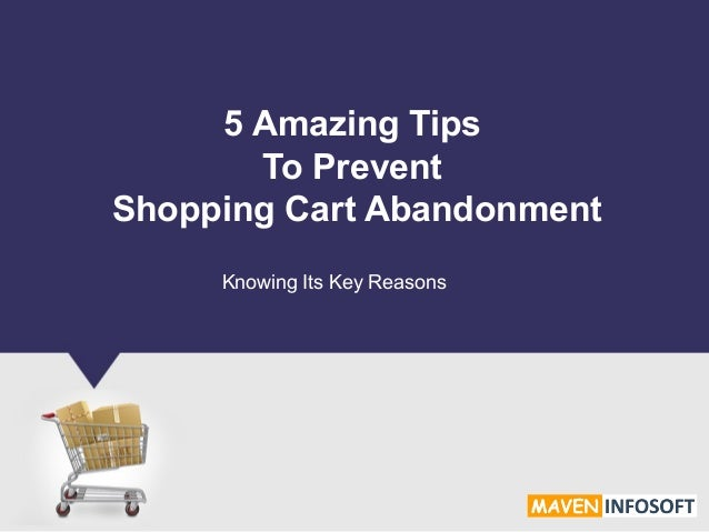 5 Amazing Tips To Prevent Shopping Cart Abandonment Knowing Its Key Reasons