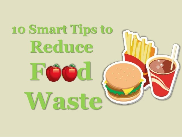 tips for reduce food waste Learn how to reduce food waste at home and save money by using creative  leftover recipes and following tips like freezing food and reviving cereal.