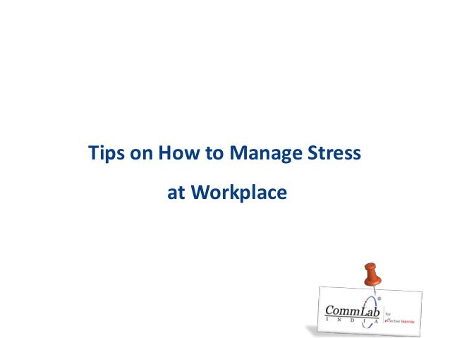 tips on how to manage stress at workplace