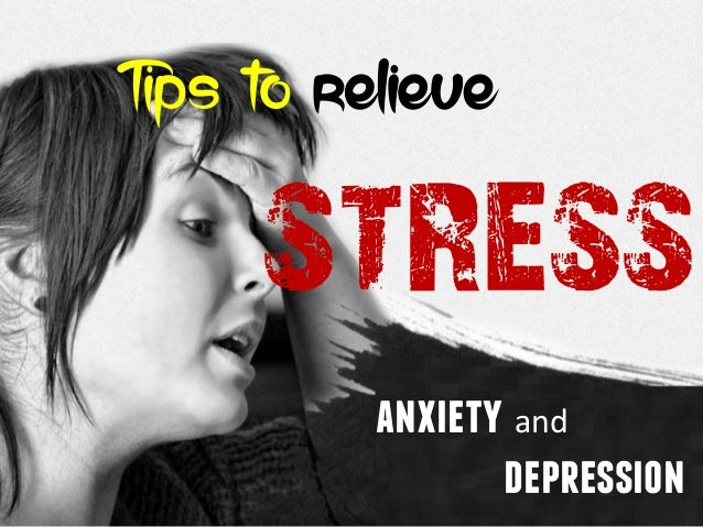 Tips to relieve stress anxiety and depression