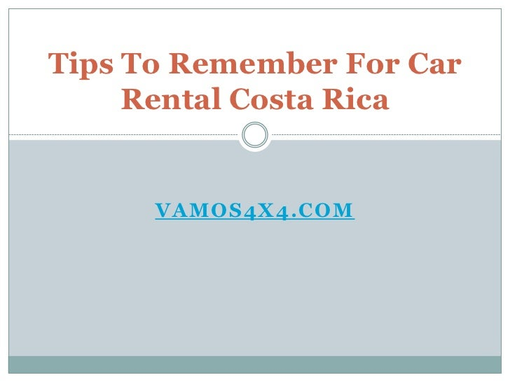 Tips To Remember For Car     Rental Costa Rica      VAMOS4X4.COM