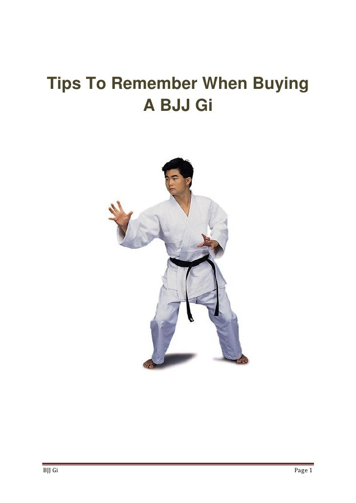 Tips To Remember When Buying            A BJJ GiBJJ Gi                     Page 1