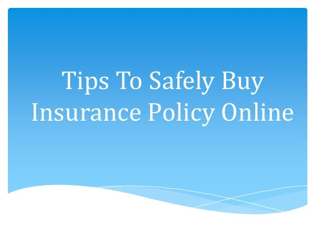 Tips To Safely Buy Insurance Policy Online