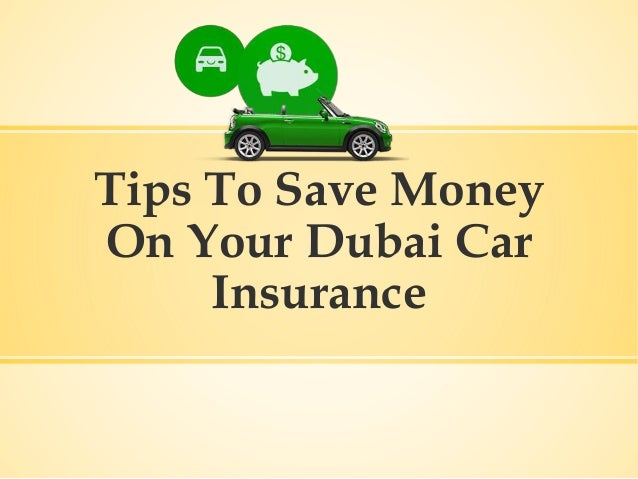 Tips To Save Money On Your Dubai Car Insurance