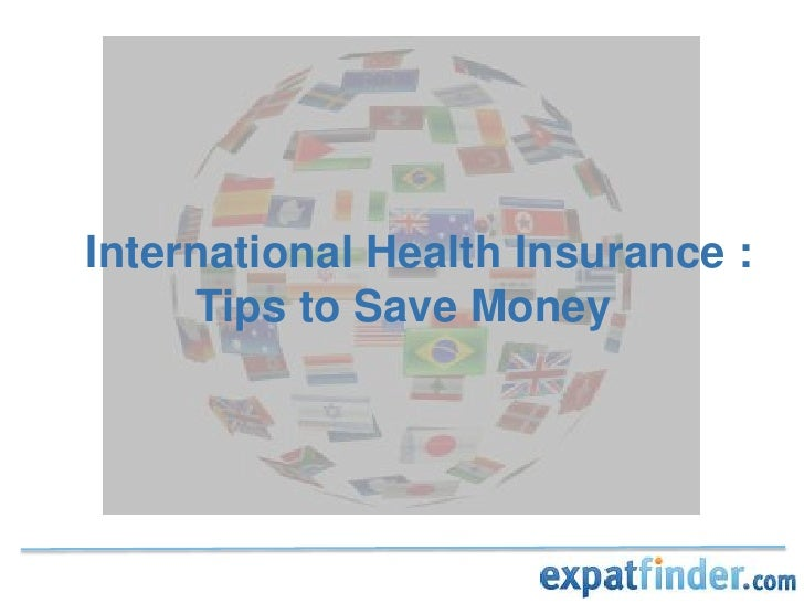 Tips to Save Money on Your International Health Insurance<br />