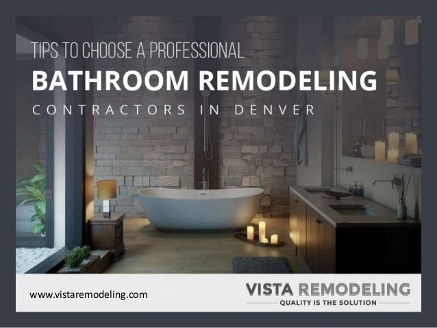 Ti Ps To Choose A Pr Ofessional Bathroom Remodel Ing Contractor S In Denver  Www.