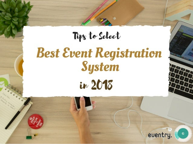 Best Event Registration �System in 2018 Tips to Select