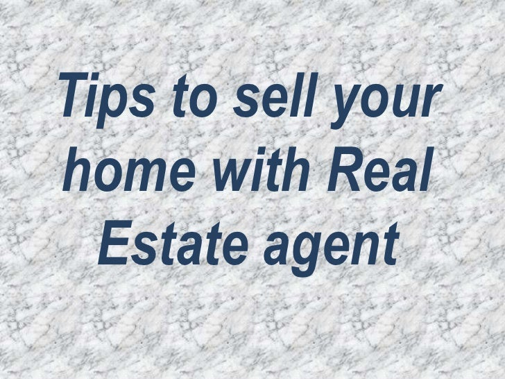 Tips to sell your home with Real Estate agent<br />