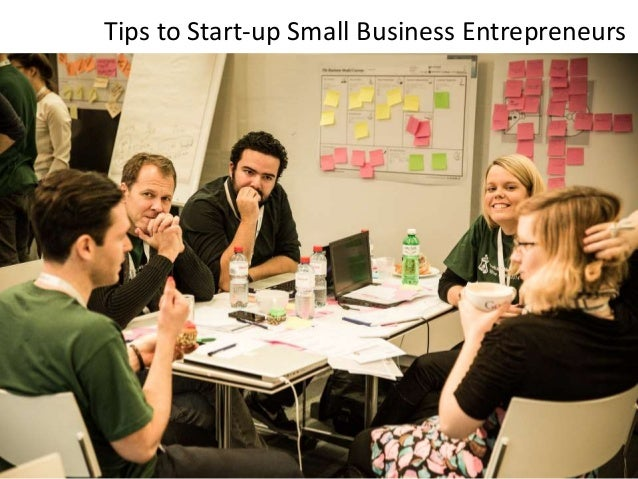 Tips to Start-up Small Business Entrepreneurs