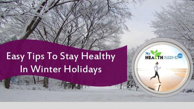 6 Tips To Stay Healthy This Winter. Drink a lot of water. It's always important to stay hydrated, but especially so in winter! Winters are always really dry here in Chicago when the heaters kick on, and all that dry air in the house really dehydrates me. So make .