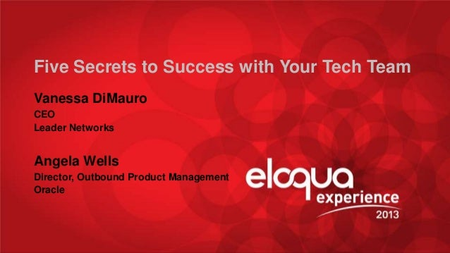 @AngWWells @vdimauro #EE13 #socbizresearch Five Secrets to Success with Your Tech Team Vanessa DiMauro CEO Leader Networks...