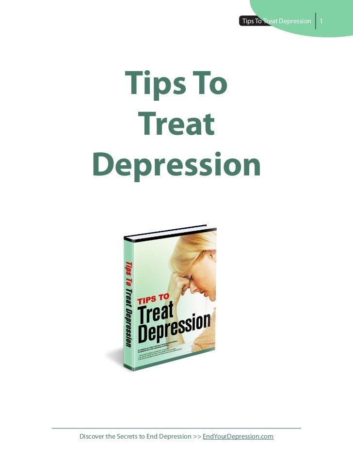Tips ToTreatDepression   1     Tips To      Treat   DepressionDiscover the Secrets to End Depression >> EndYourDepression....