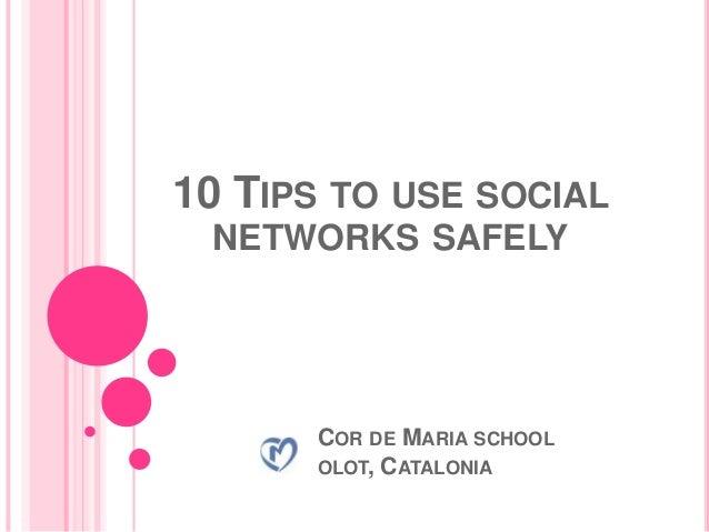 10 TIPS TO USE SOCIAL NETWORKS SAFELY      COR DE MARIA SCHOOL      OLOT, CATALONIA