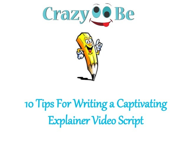 10 Tips For Writing a Captivating Explainer Video Script