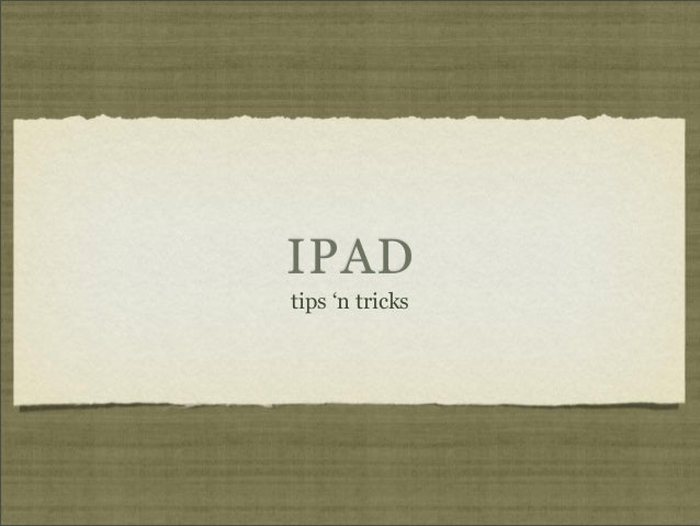 IPAD tips 'n tricks