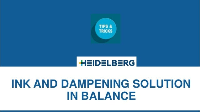 INK AND DAMPENING SOLUTION IN BALANCE