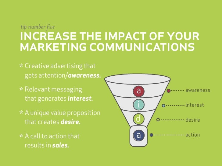 tip number five increase the impact of your marketing communications * Creative advertising that  gets attention/awareness...