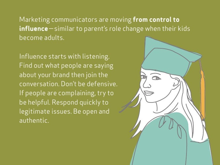 Marketing communicators are moving from control to influence—similar to parent's role change when their kids become adults...