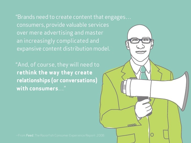 """""""Brands need to create content that engages…  consumers, provide valuable services  over mere advertising and master an in..."""