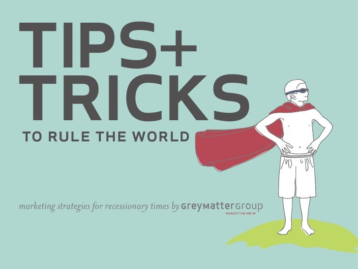 tips+ tricks to rule the world   marketing strategies for recessionary times by