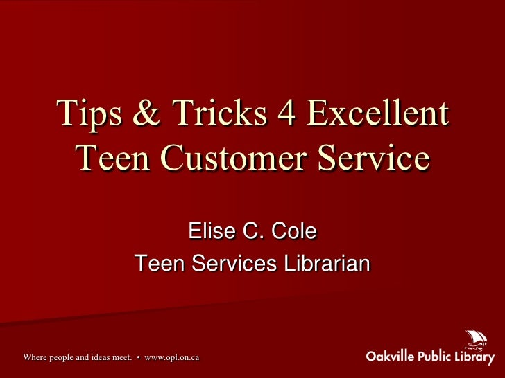 Tips & Tricks 4 Excellent          Teen Customer Service                                Elise C. Cole                     ...