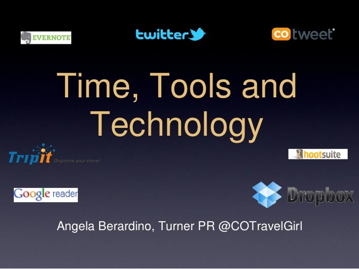 Time, Tools and  TechnologyAngela Berardino, Turner PR @COTravelGirl