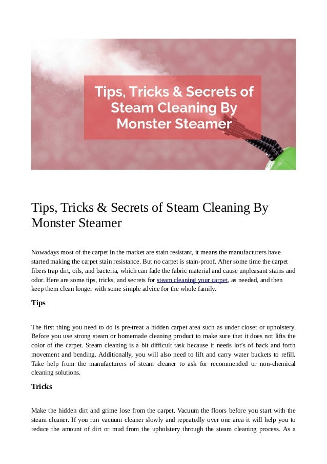 Tips, Tricks & Secrets of Steam Cleaning By Monster Steamer Nowadays most of the carpet ...