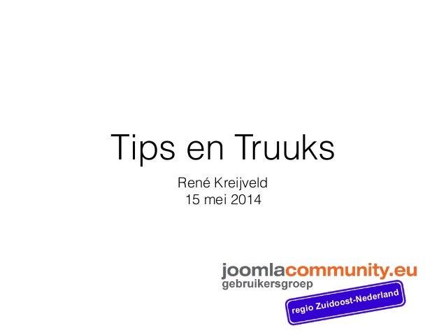 Tips en Truuks René Kreijveld 15 mei 2014