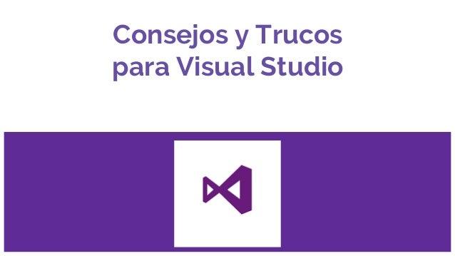 Consejos y Trucos para Visual Studio