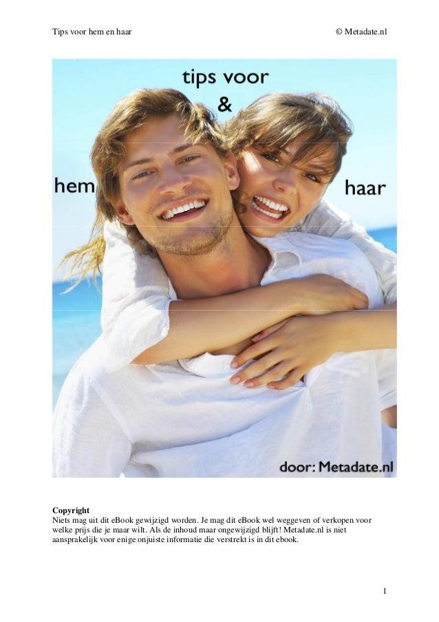 Tips voor hem en haar                                                         © Metadate.nlCopyrightNiets mag uit dit eBoo...