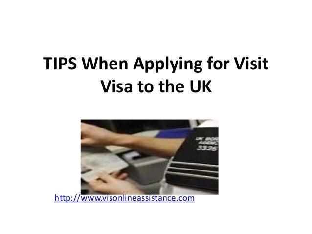TIPS When Applying for Visit Visa to the UK http://www.visonlineassistance.com