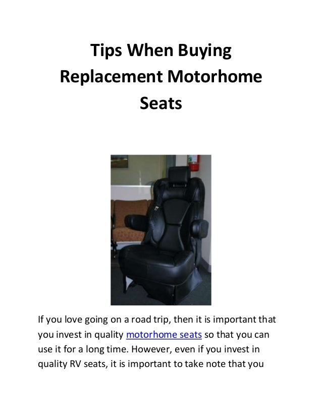 Tips When Buying Replacement Motorhome Seats  If you love going on a road trip, then it is important that you invest in qu...