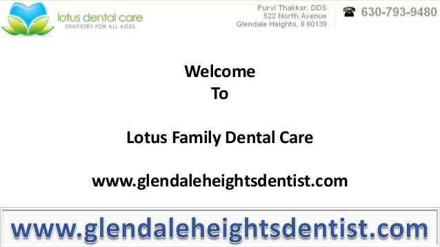 Welcome To Lotus Family Dental Care www.glendaleheightsdentist.com