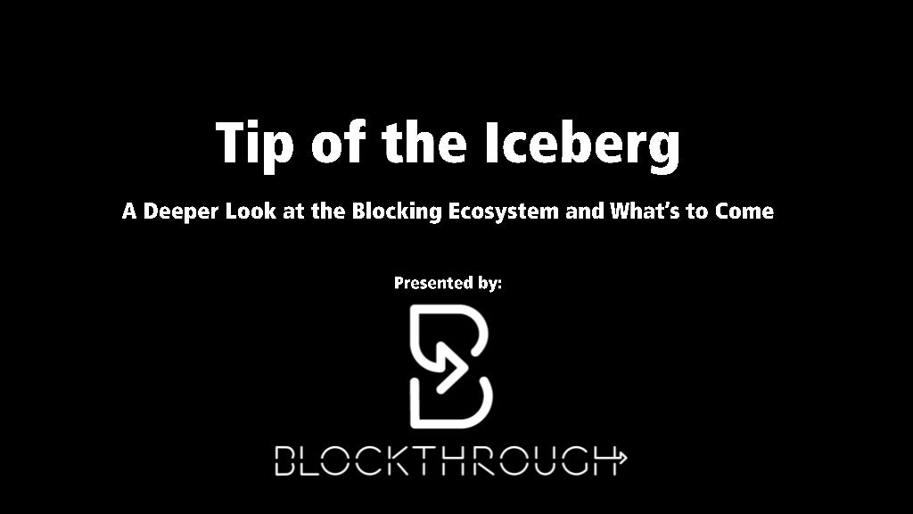 The Business of Digital - Ad Blocking - Tip of The Iceberg