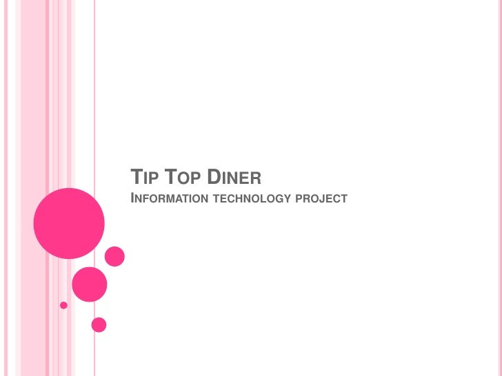 TIP TOP DINERINFORMATION   TECHNOLOGY PROJECT