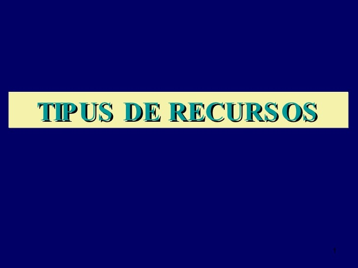 TIPUS DE RECURSOS
