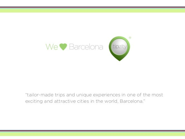 """""""tailor-made trips and unique experiences in one of the most exciting and attractive cities in the world, Barcelona."""""""