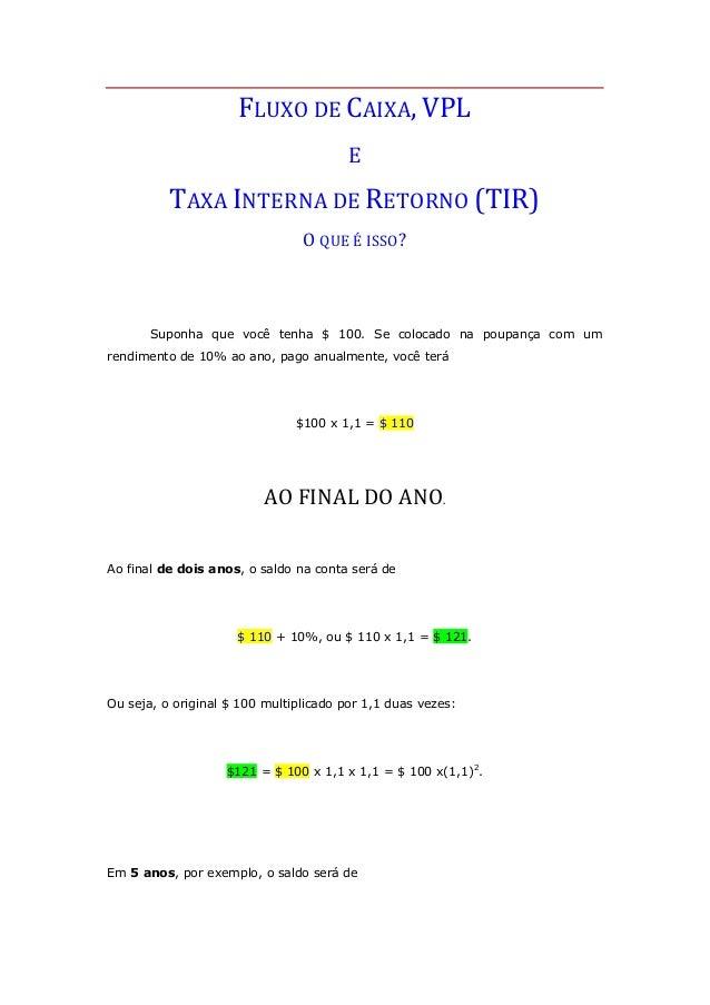 FLUXO  DE  CAIXA,  VPL     E     TAXA  INTERNA  DE  RETORNO  (TIR)   O  QUE  É  ISSO?   Su...