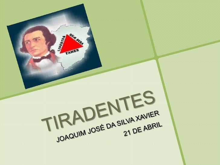 Tiradentes pode ser considerado um HeróiNacional, lutou pela Independência do Brasil,quando o país sofria com a domínio e ...