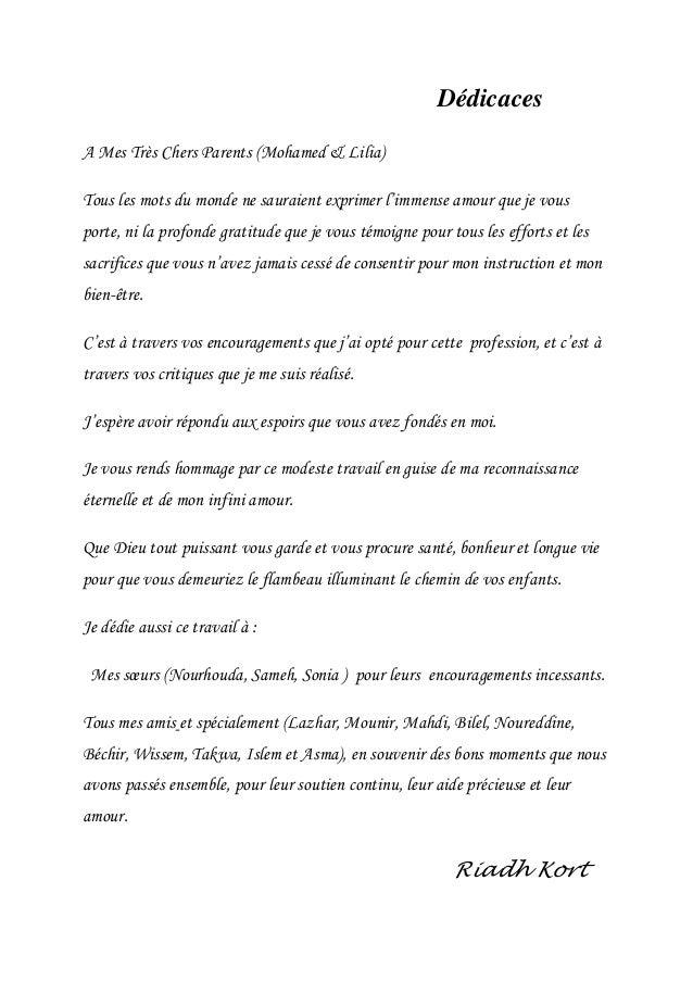 Dédicaces A Mes Très Chers Parents (Mohamed & Lilia) Tous les mots du monde ne sauraient exprimer l'immense amour que je v...