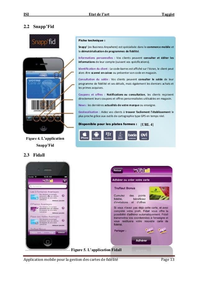 ISI Etat de l'art Taggist Application mobile pour la gestion des cartes de fidélité Page 13 2.2 Snapp'Fid 2.3 Fidall Fiche...