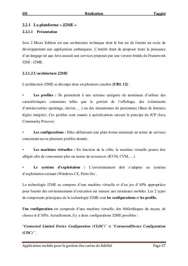 ISI Réalisation Taggist Application mobile pour la gestion des cartes de fidélité Page 57 2.2.1 La plateforme « J2ME » 2.2...