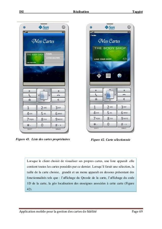ISI Réalisation Taggist Application mobile pour la gestion des cartes de fidélité Page 69 Lorsque le client choisit de vis...