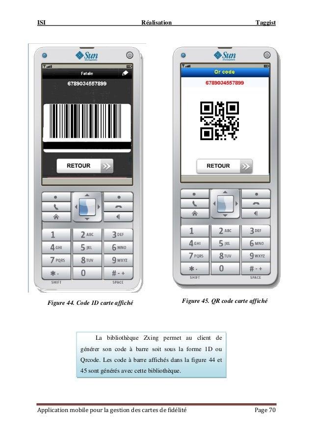 ISI Réalisation Taggist Application mobile pour la gestion des cartes de fidélité Page 70 Figure 45. QR code carte affiché...