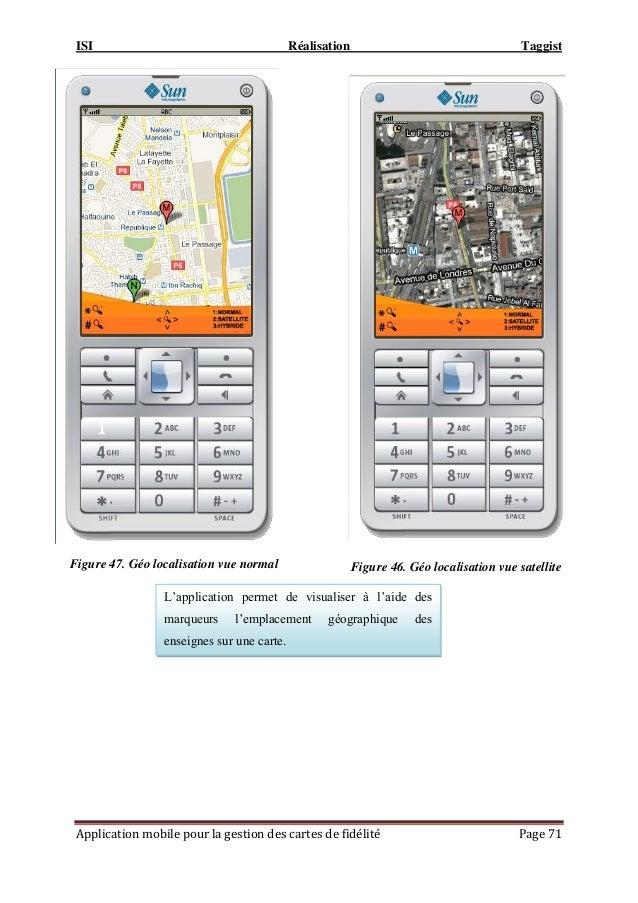 ISI Réalisation Taggist Application mobile pour la gestion des cartes de fidélité Page 71 Figure 47. Géo localisation vue ...