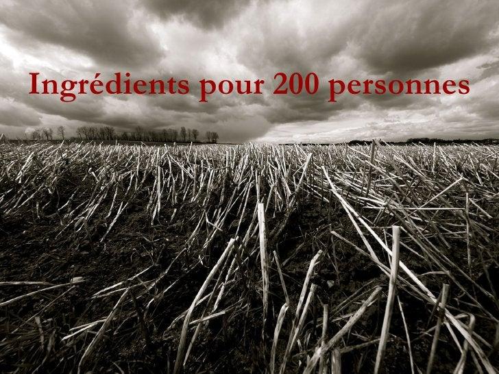 Ingrédients pour 200 personnes