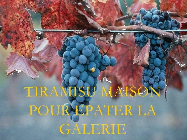 TIRAMISU MAISON POUR EPATER LA GALERIE