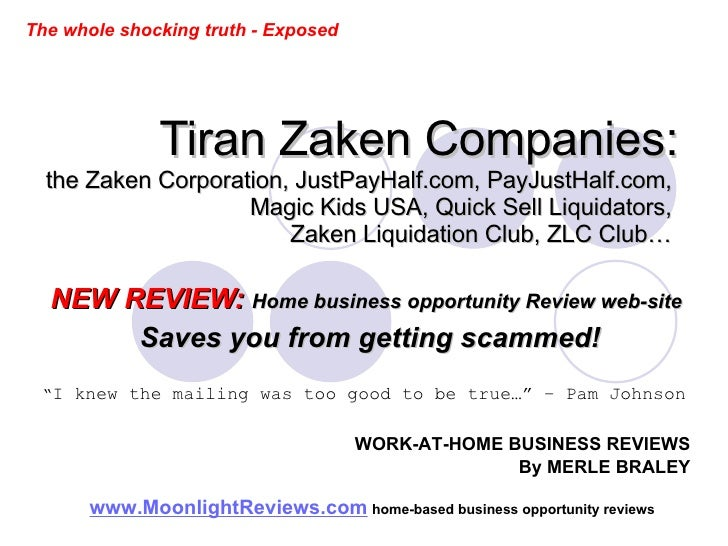 Tiran Zaken Companies: the Zaken Corporation, JustPayHalf.com, PayJustHalf.com,  Magic Kids USA, Quick Sell Liquidators,  ...