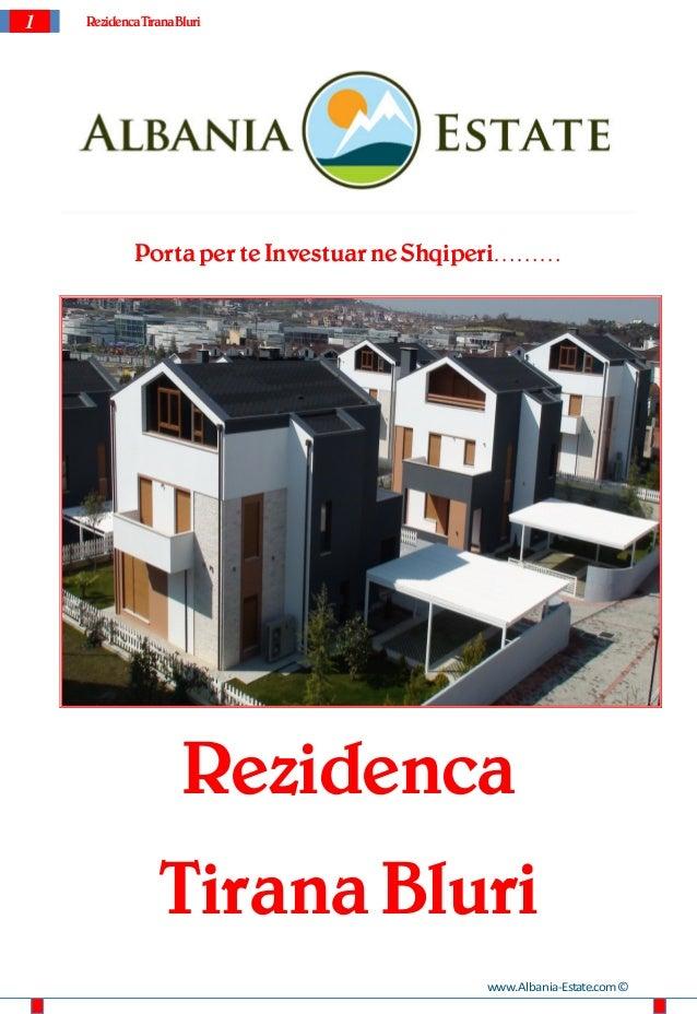 1   Rezidenca TiranaBluri            Porta per te Investuar ne Shqiperi………                     Rezidenca                 T...