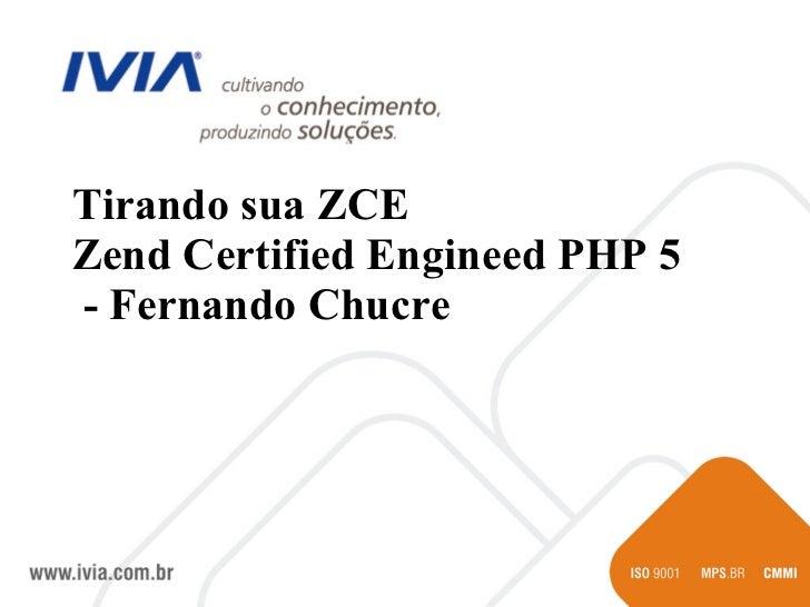 Tirando sua ZCE Zend Certified Engineed PHP 5 - Fernando Chucre